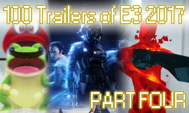 100 Trailers of E3 2017 – Part Four | FEATURE