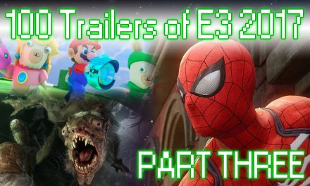 100 Trailers of E3 2017 – Part Three | FEATURE
