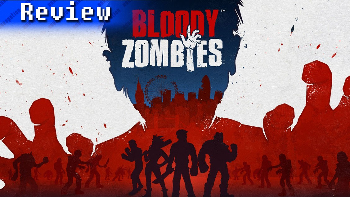 Bloody Zombies | REVIEW