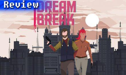 DreamBreak | REVIEW