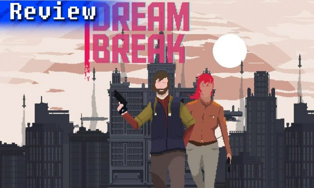 DreamBreak | REVIEW