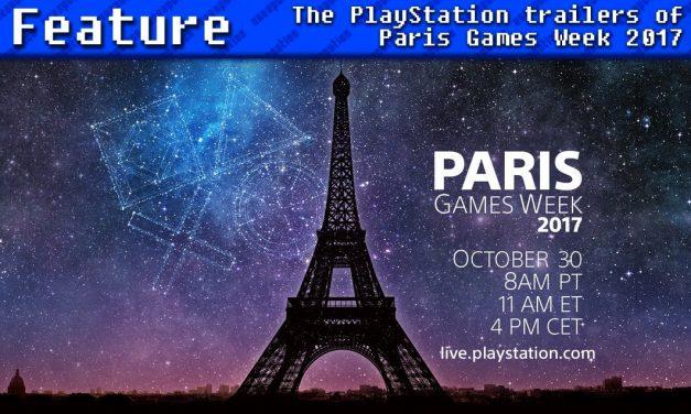 The PlayStation Trailers of Paris Games Week 2017