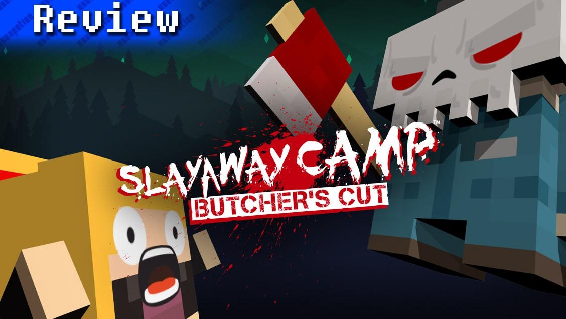 Slayaway Camp: Butcher's Cut | REVIEW