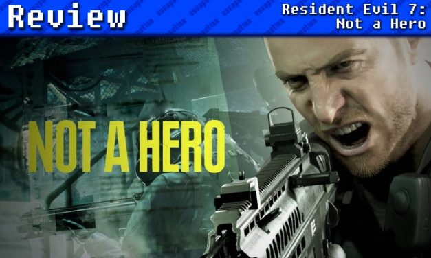 Resident Evil 7: Not A Hero   REVIEW