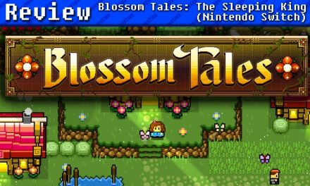 Blossom Tales: The Sleeping King (Nintendo Switch) | REVIEW