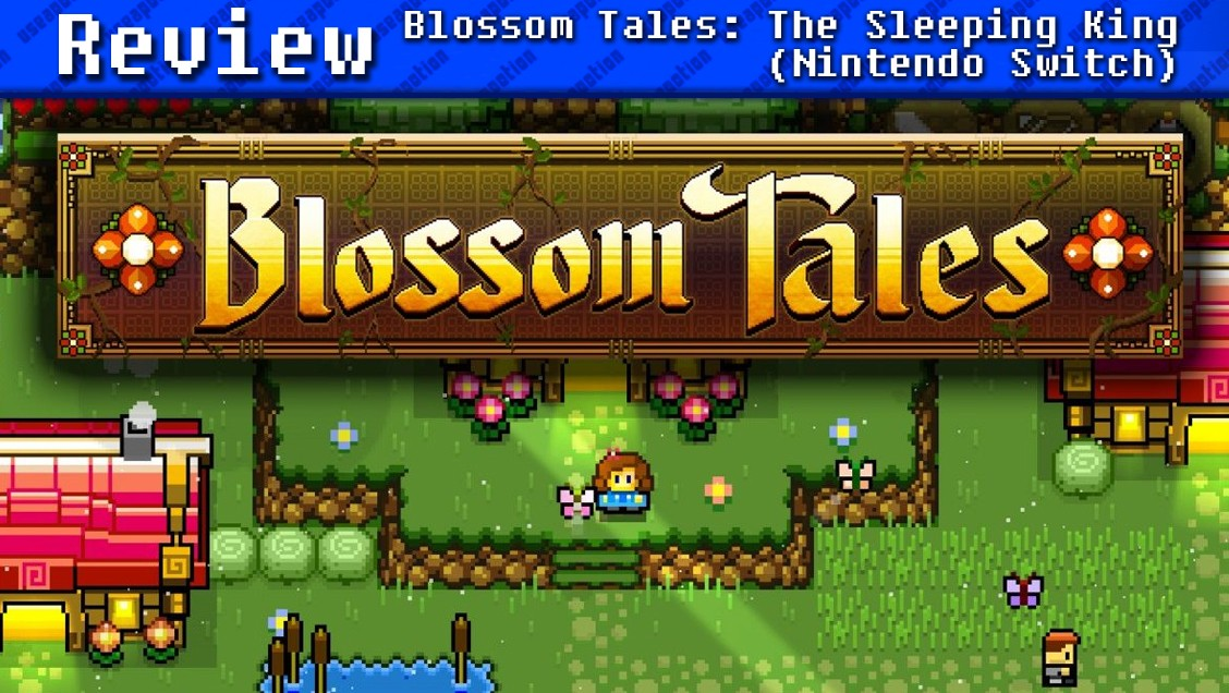 Blossom Tales: The Sleeping King (Nintendo Switch)   REVIEW