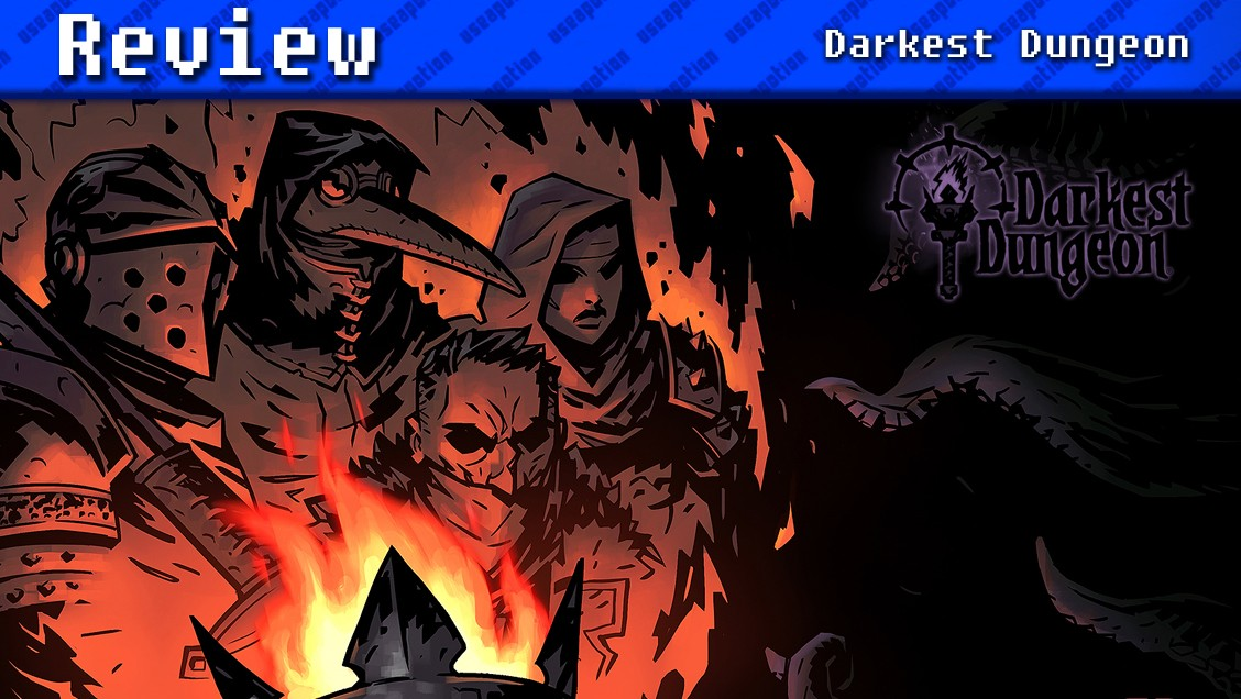 Darkest Dungeon | REVIEW