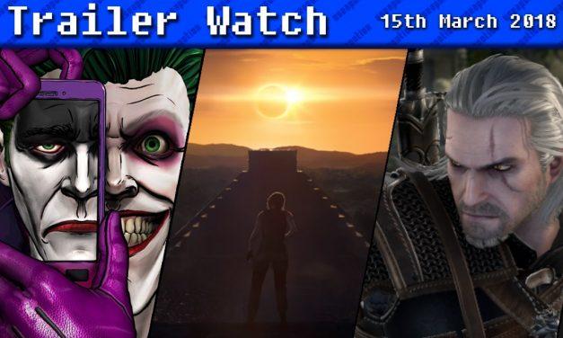Trailer Watch | 15th March 2018