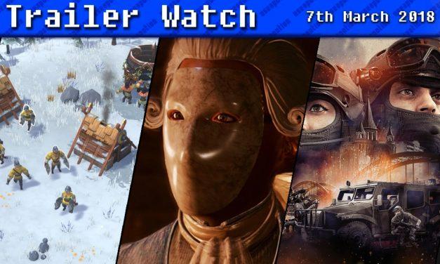 Trailer Watch | 7th March 2018
